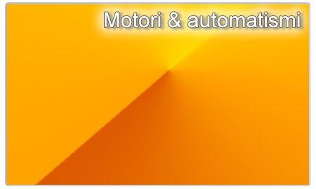 Motori & automatismi